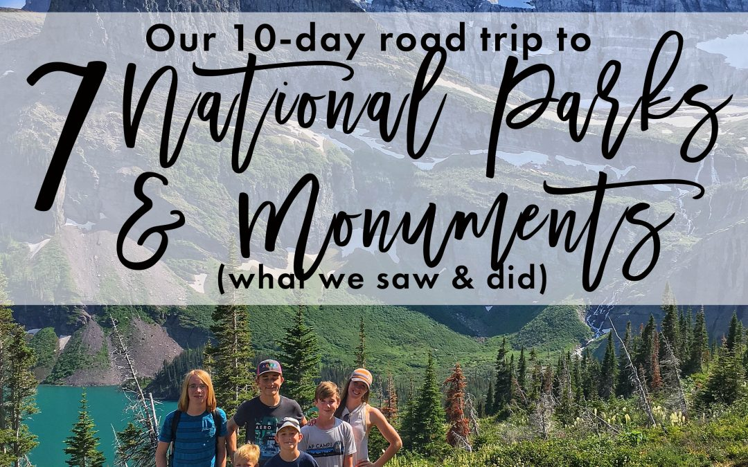 Our 10-day Road Trip to 7 National Parks and Monuments