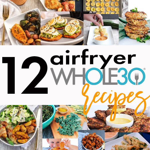 15 Whole30 Airfryer Recipes