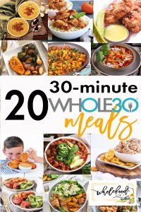 20 30-minute Whole30 Meals that are family-friendly, gluten-free, dairy-free, and budget-friendly!