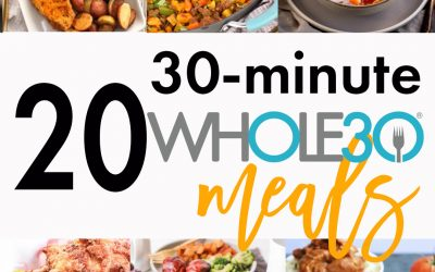 20 30-minute Whole30 Meals